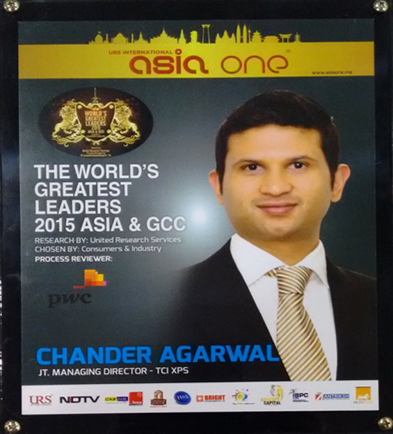 The World's Greatest Leaders 2015 Asia & GCC to Mr. Chander Agarwal, JMD, TCI Ltd